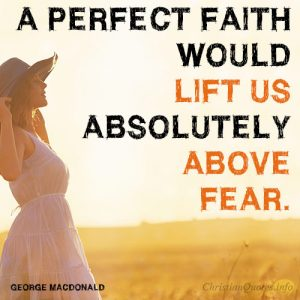 A-perfect-faith-would-lift-us-absolutely-above-fear2