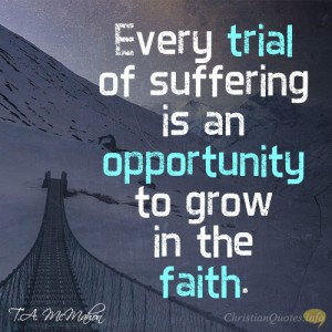 Every-trial-of-suffering-is-an-opportunity-to-grow-in-the-faith2