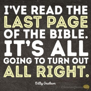 I've-read-the-last-page-of-the-Bible.-It's-all-going-to-turn-out-all-right4