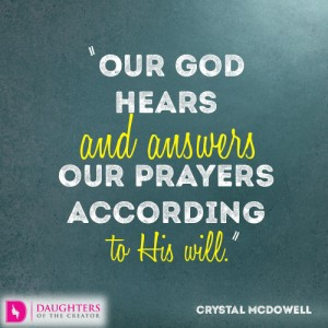 Our-God-hears-and-answers-our-prayers-according-to-His-will