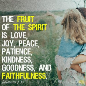 The-fruit-of-the-Spirit-is-love-joy-peace-patience-kindness-goodness-and-faithfulness2