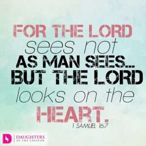 for-the-lord-sees-not-as-man-seesbut-the-lord-looks-on-the-heart