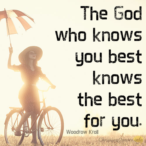 GOD KNOWS BETTER THAN WE DO