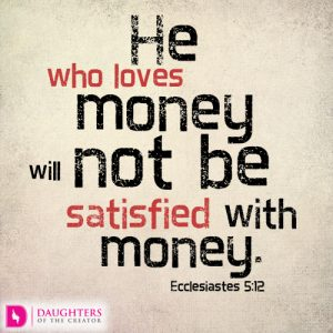 he-who-loves-money-will-not-be-satisfied-with-money