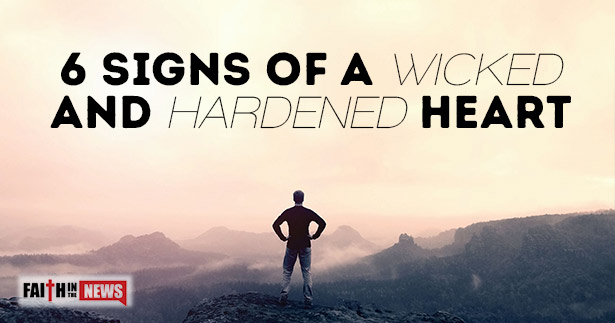 Six warning signs of a wicked and hardening heart.