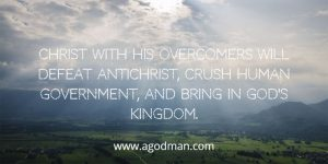 christ-with-his-overcomers-will-defeat-antichrist-crush-human-government-and-bring-in-gods-kingdom