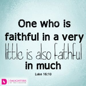 one-who-is-faithful-in-a-very-little-is-also-faithful-in-much