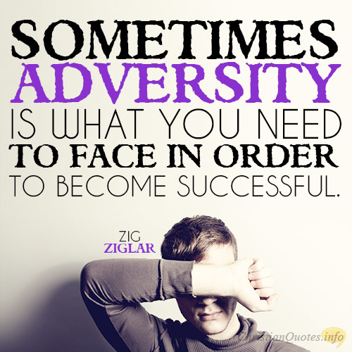 ADVERSITY IS YOUR FRIEND