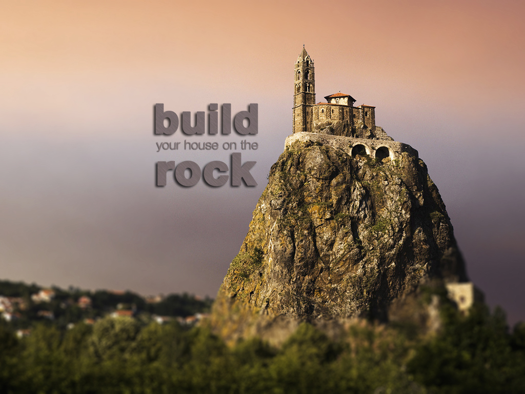 Build Your Life on a Solid Foundation: God's Word