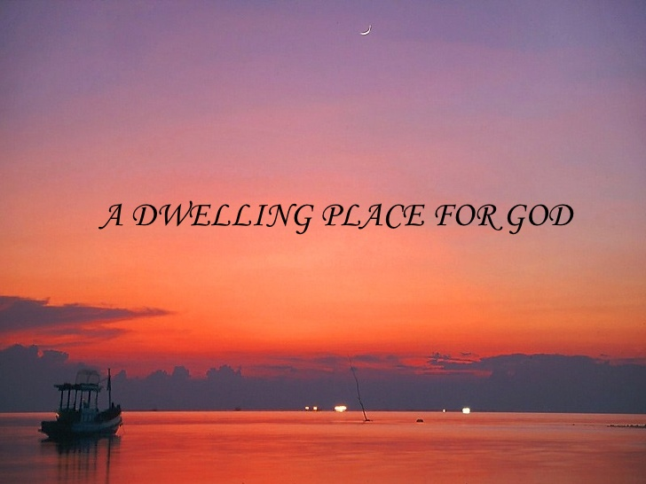 A Dwelling Place for God