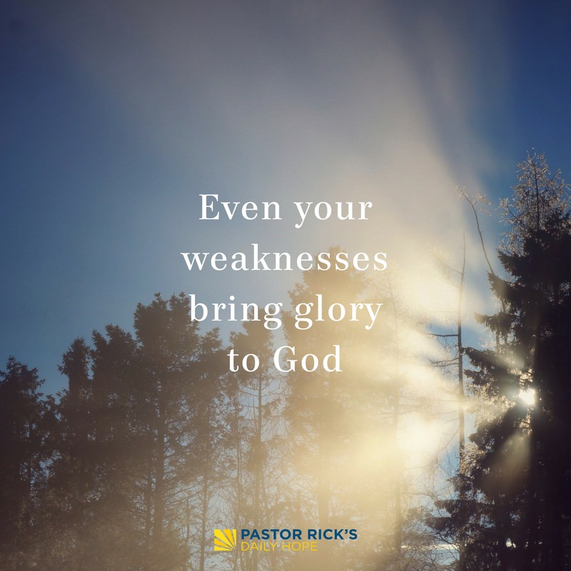 Even Your Weaknesses Bring Glory to God
