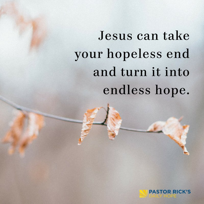 Jesus Turns Your 'Hopeless End' into 'Endless Hope'