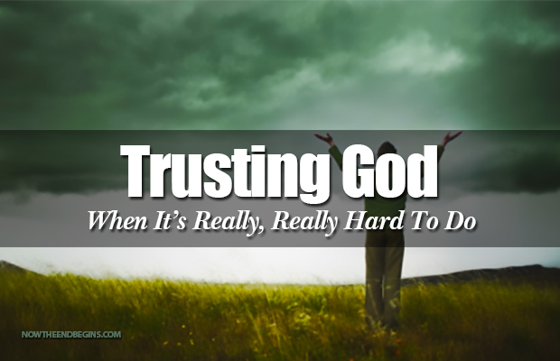When its Difficult to Trust God