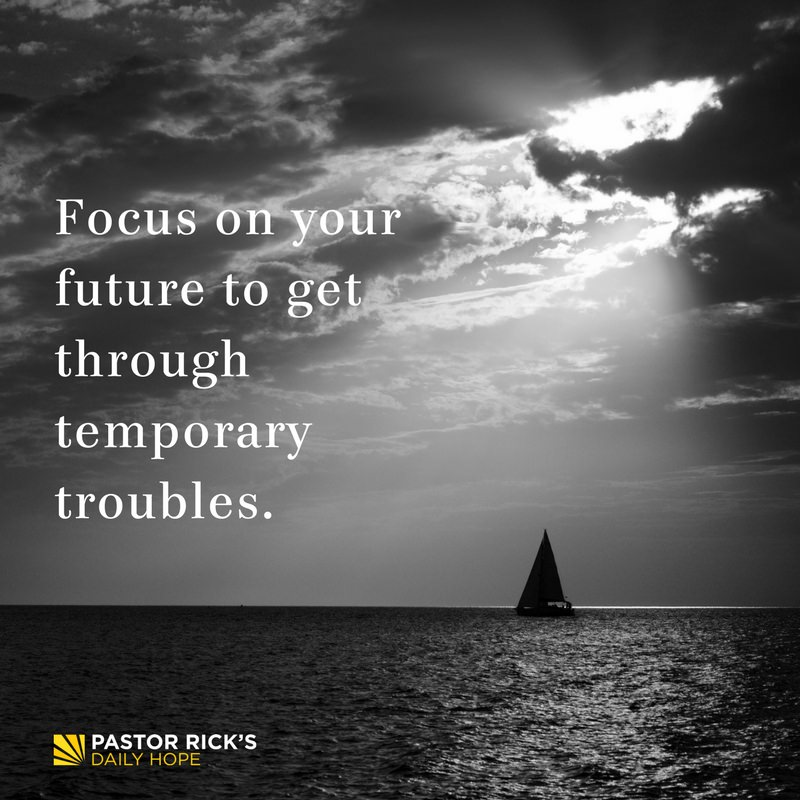 Focus on Your Future to Get Through Temporary Troubles