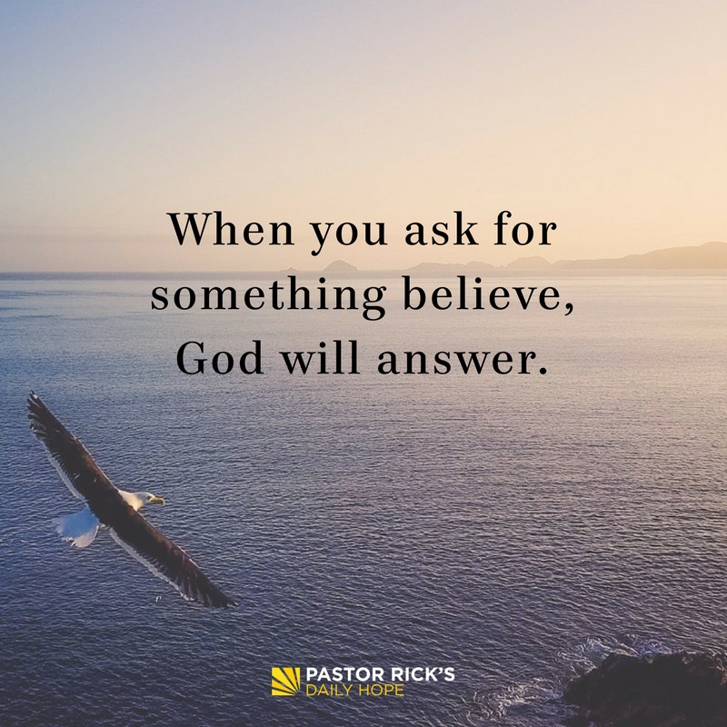 When You Ask for Something, Believe God Will Answer