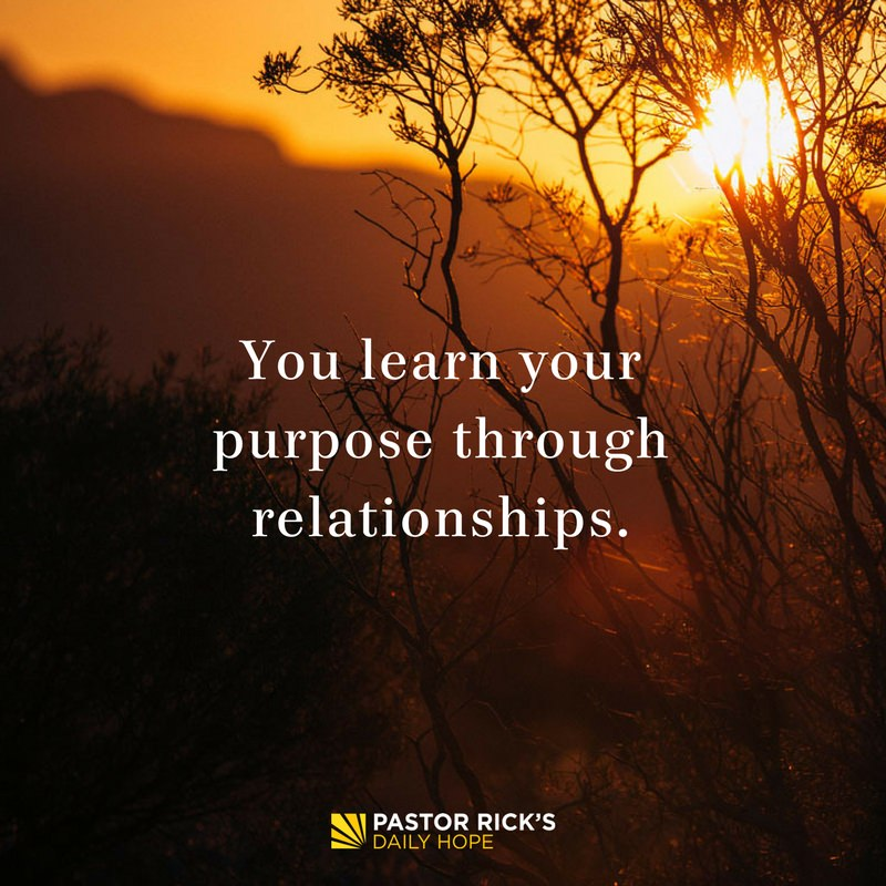 You Learn Your Purpose Through Relationships