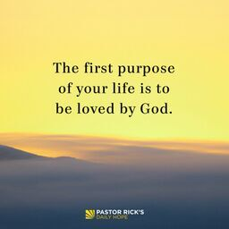 Your First Purpose Is to Be Loved by God