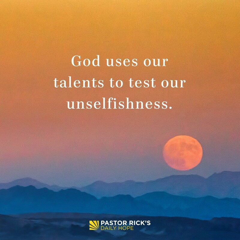 God Uses Our Talents to Test Our Unselfishness