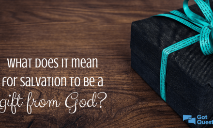 Salvation Is a Gift; You Don't Work for a Gift
