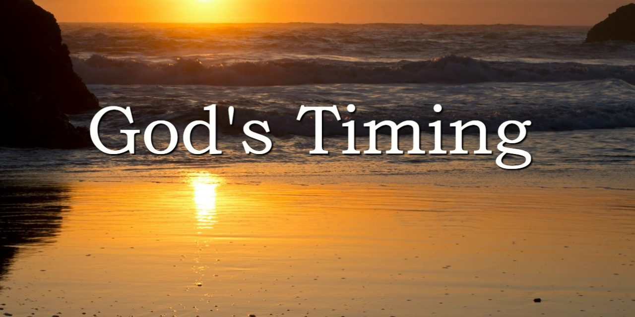 God's Timing is Best