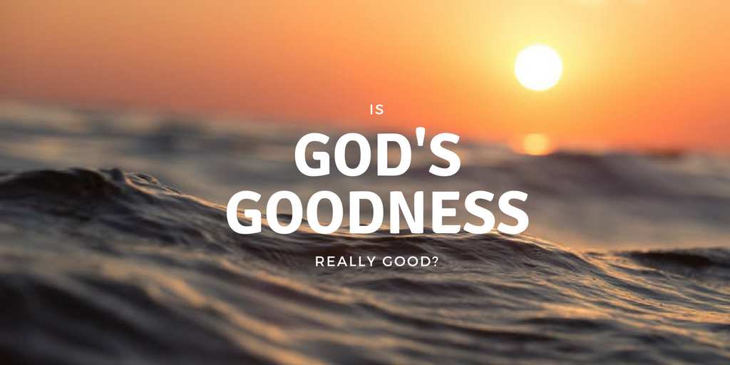 God's Goodness Lasts Forever