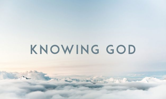 Knowing God Is What Matters Most