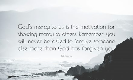 Goodness and Mercy Will Always Follow You