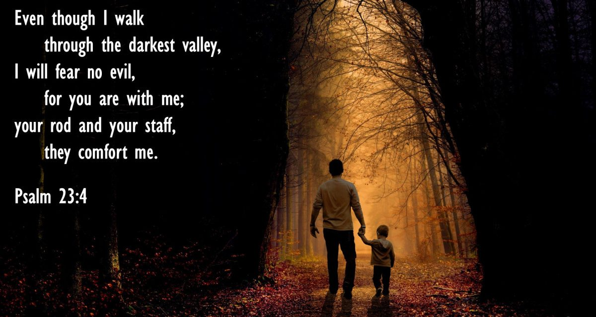 Three Things to Remember When You Walk through the Valley