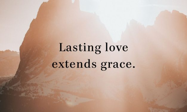 Lasting Love Extends Grace