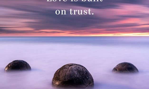 Love and Trust Go Together
