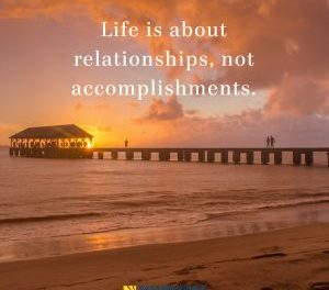 Life Is About Relationships, Not Accomplishments