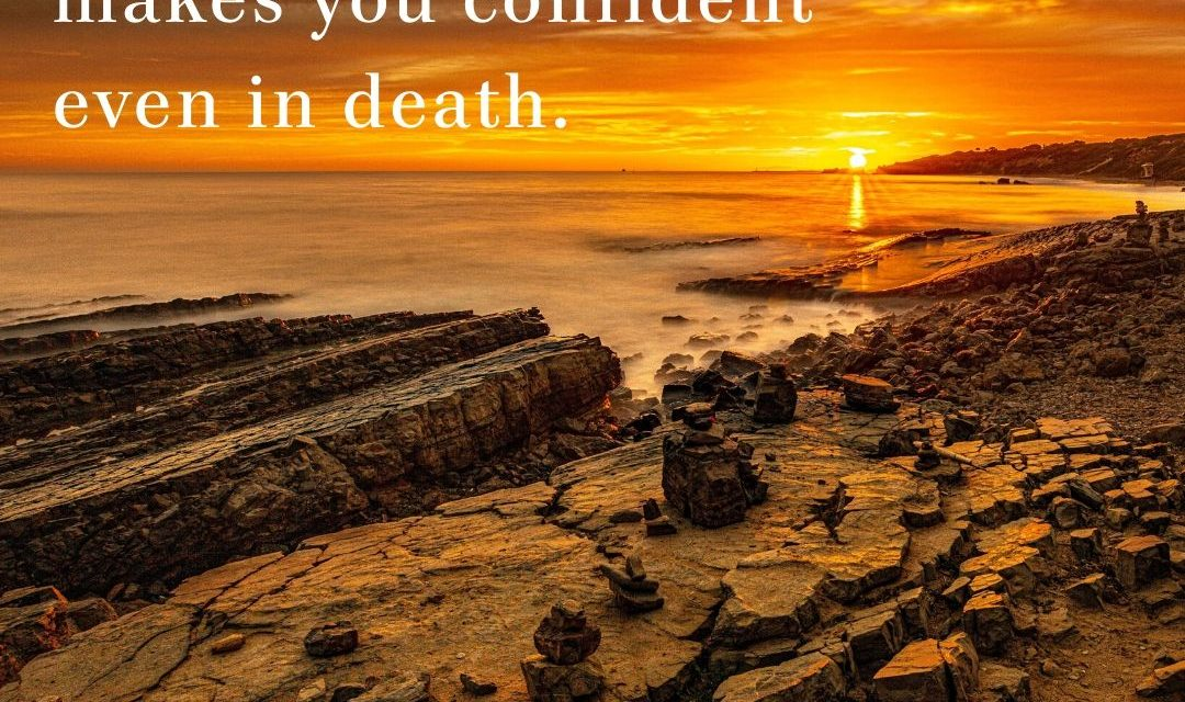 Living in Freedom Makes You Confident Even in Death