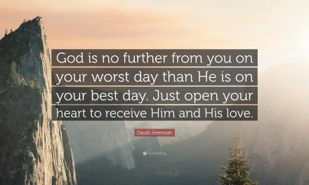 On Your Best Day and Your Worst Day, God Is with You