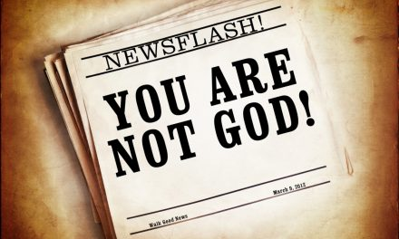 You're Not God—Stop Acting Like It!