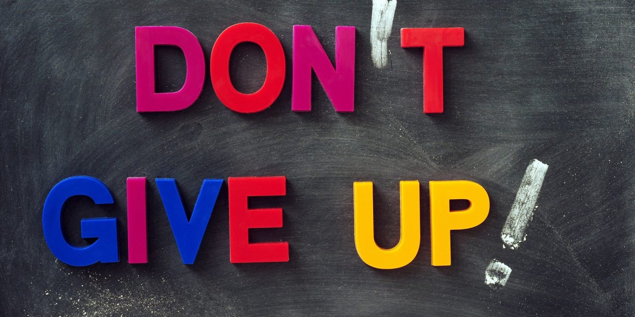 Why We Don't Give Up