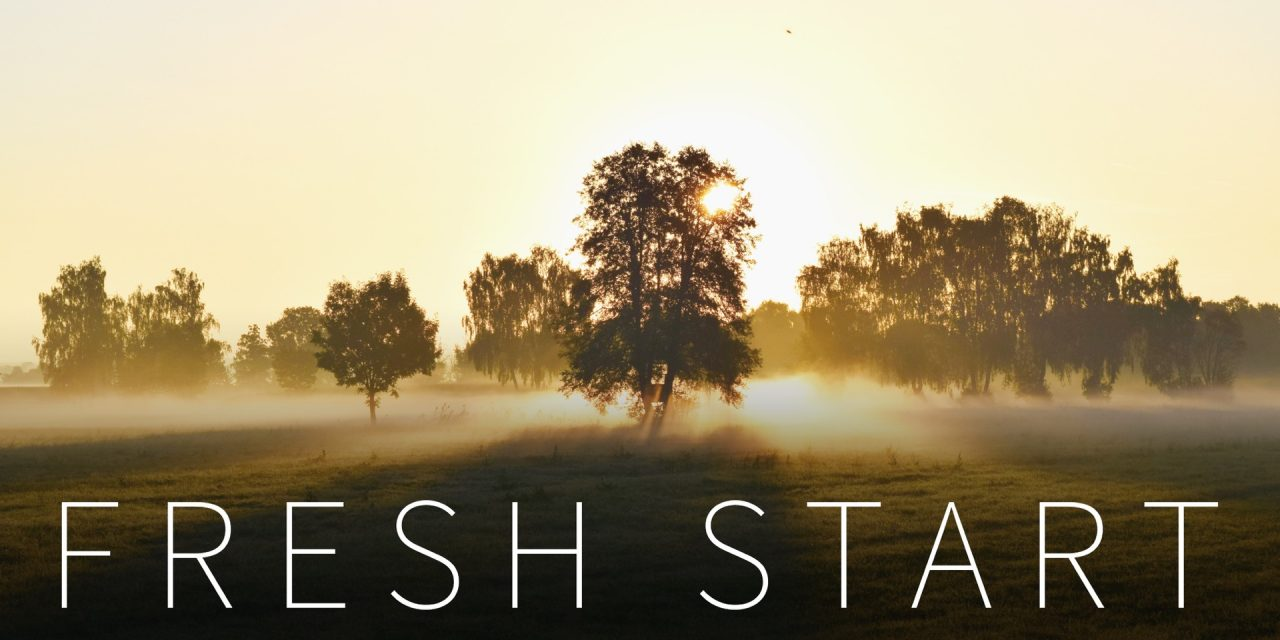 Do You Need a Fresh Start?