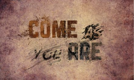 Jesus Says, 'Come as You Are'